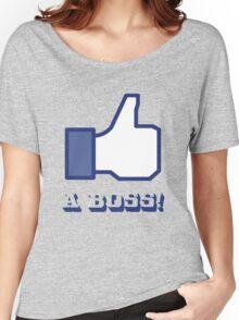 Like a BOSS! Women's Relaxed Fit T-Shirt
