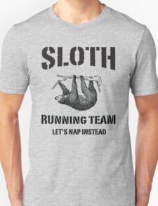 Sloth Running Team. Let's Nap Instead Unisex T-Shirt