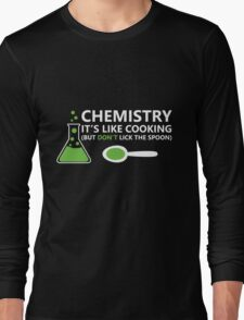 Funny Chemistry Sayings Long Sleeve T-Shirt
