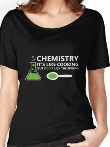 Funny Chemistry Sayings Women's Relaxed Fit T-Shirt