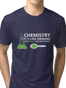 Funny Chemistry Sayings Tri-blend T-Shirt