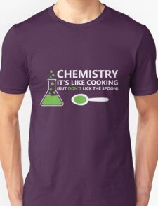 Funny Chemistry Sayings Unisex T-Shirt
