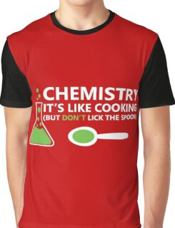Funny Chemistry Sayings Graphic T-Shirt