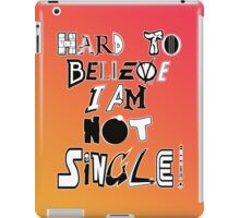 Not Single! iPad Case/Skin