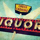 Check Cashing And Liquor Retro Sign by Honey Malek