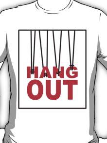 hang out T-Shirt