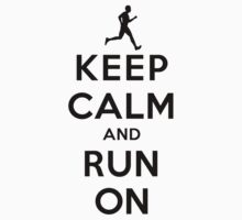 Keep Calm and Run On(LS/Male) by rachaelroyalty