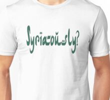 Syria-ously? Unisex T-Shirt