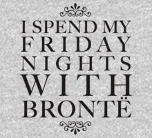 I spend my Friday nights with Bronte by oohlalaprufrock