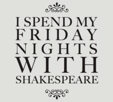 I spend my Friday nights with Shakespeare by oohlalaprufrock