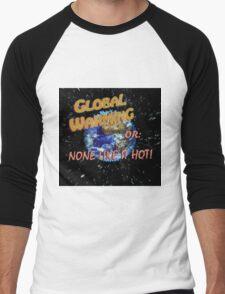 Global Warming Men's Baseball ¾ T-Shirt