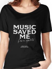 Music saved me from sports - white Women's Relaxed Fit T-Shirt