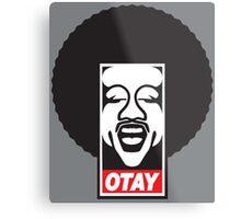 OBEY OTAY Metal Print