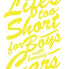 Lifes too short for boys with boring cars by Rogue86