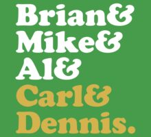 Brian & Mike & Al & Carl & Dennis. by grafiskanstalt