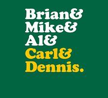 Brian & Mike & Al & Carl & Dennis. Unisex T-Shirt