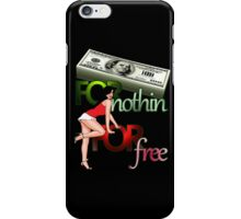 Cash for Nothin Girls For Free iPhone Case/Skin