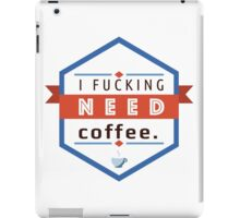 I need Coffee. iPad Case/Skin