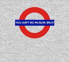 You aint no muslim,bruv Unisex T-Shirt