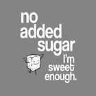 no added sugar by billybouffant