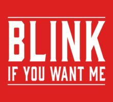 Blink if you want me by artack