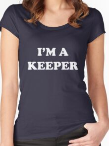 I'm a keeper Women's Fitted Scoop T-Shirt