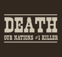 Death. Our Nations Number One Killer by artack