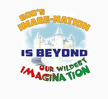 God's Image-Nation Is Beyond Our Wildest Imagination Unisex T-Shirt
