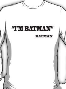 I'm Batman T-Shirt