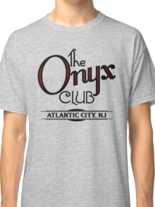 Boardwalk Empire Inspired - The Onyx Club - 1920s Atlantic City - Prohibition Era Jazz Club - Nucky Thompson Classic T-Shirt