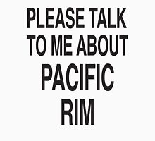 Please talk to me about Pacific Rim T-Shirt