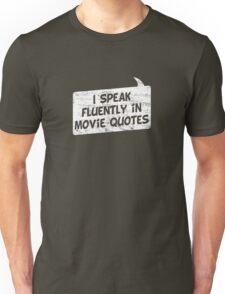 I speak fluently in movie quotes T-Shirt Unisex T-Shirt