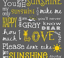 You Are My Sunshine Poster by friedmangallery