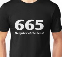 665. Neighbor of the beast Unisex T-Shirt