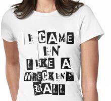 WRECKING BALL T-SHIRT  Womens Fitted T-Shirt