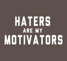 Haters are my motivators by artack
