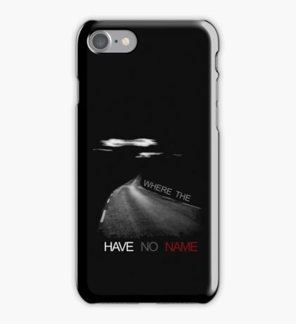 Where the Road have no name  iPhone Case/Skin