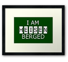 I AM HEISENBERGED Framed Print