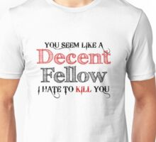 Decent Fellow Unisex T-Shirt