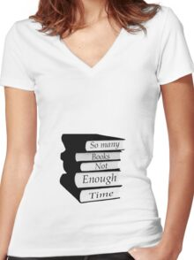 So Many Books Not Enough Time Women's Fitted V-Neck T-Shirt