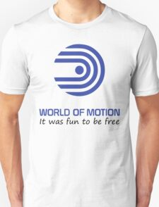 World of Motion - It was fun to be free T-Shirt