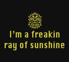 I'm a freaking ray of sunshine by artack
