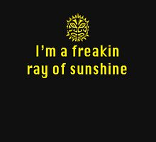 I'm a freaking ray of sunshine Unisex T-Shirt