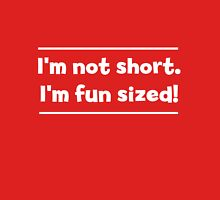 I'm not short I'm fun sized Womens Fitted T-Shirt