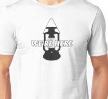 We're Here Unisex T-Shirt