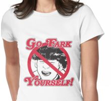 Go Fark Yourself! Womens Fitted T-Shirt