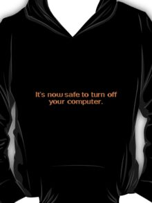 Safe to turn off T-Shirt