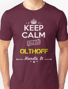 OLTHOFF KEEP CLAM AND LET  HANDLE IT - T Shirt, Hoodie, Hoodies, Year, Birthday T-Shirt
