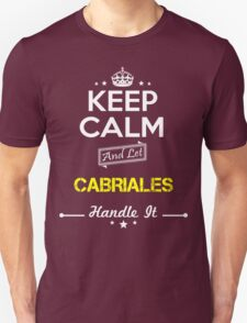 CABRIALES KEEP CLAM AND LET  HANDLE IT - T Shirt, Hoodie, Hoodies, Year, Birthday T-Shirt