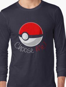 Pokemon - Choose Me? Long Sleeve T-Shirt